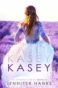 Kasey (The Dimarco Series Novella Book 0)