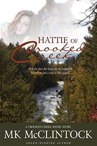 Hattie of Crooked Creek (Western Short Story) - Published on Jun, 2015