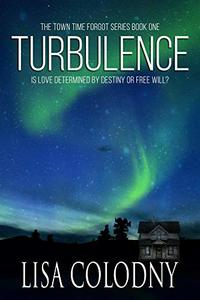 Turbulence (The Town Time Forgot Book 1)