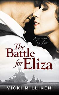 The Battle for Eliza : A Charming Historical Romance set in 1920s Australia - Published on Nov, 2020