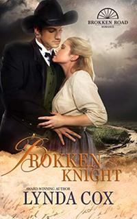 Brokken Knight (Brokken Road Romances Book 4)