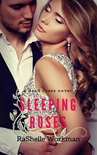 Sleeping Roses: A Contemporary Romantic Suspense (Dead Roses Book 1)