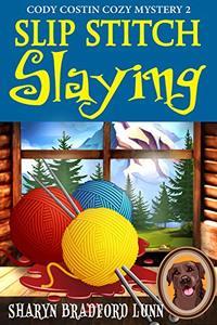 Slip Stitch Slaying (Cody Costin Cozy Mystery Book 2)