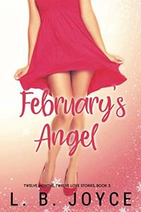 February's Angel: a novel (Twelve Months, Twelve Love Stories)