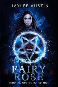 Fairy Rose (Sedona Book 1)