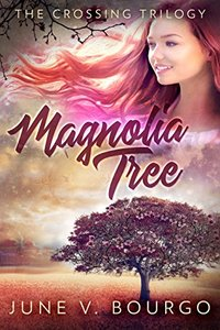Magnolia Tree (The Crossing Trilogy Book 1) - Published on Feb, 2018