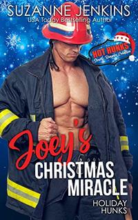 Holiday Hunks - Joey's Christmas Miracle (Hot Hunks Steamy Romance Collection Book 6)