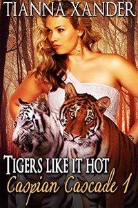 Tigers Like It Hot (Caspian Cascade Book 1) - Published on Oct, 2014