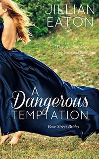 A Dangerous Temptation (Bow Street Brides Book 5)