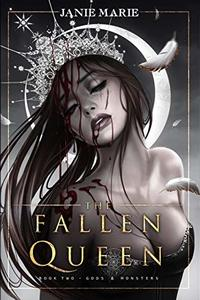 The Fallen Queen: (Gods & Monsters Book Two) - Published on Sep, 2017