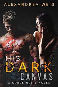 His Dark Canvas: The Corde Noire Series Book 3