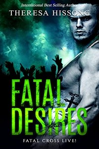 Fatal Desires (Fatal Cross Live! Book 1)