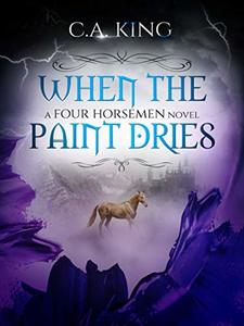 When The Paint Dries (A Four Horsemen Novel Book 4)