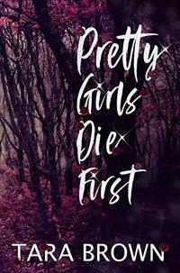 Pretty Girls Die First: Crimson Cove Mysteries 1