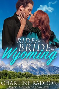 Ride for a Bride in Wyoming: Western Historical Romance (Rocky Mountain Romances Book 4)