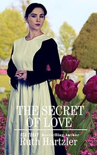 The Secret of Love (Amish Second Chance Romance Book 3) - Published on Feb, 2020