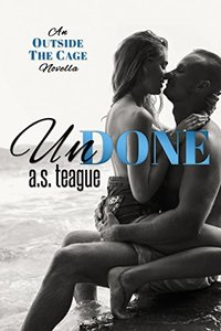 Undone: An Outside the Cage novella (Undisputed Series Book 3)