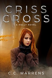 Criss Cross: Christian Suspense (A Holly Novel Book 1) - Published on Apr, 2017