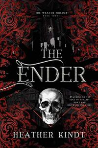 The Ender (The Weaver Trilogy Book 3)
