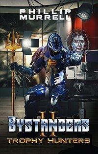 Bystanders II: Trophy Hunters