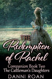 The Redemption of Rachel: Companion Book Two: The Cattlman's Daughters - Published on Apr, 2016