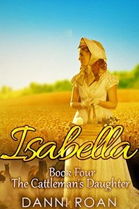 Isabella: Book Four: The Cattleman's Daughters