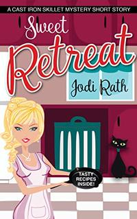 Sweet Retreat (The Cast Iron Skillet Mystery Series Short Story 1.5) - Published on Dec, 2019
