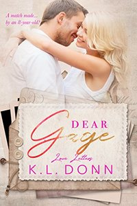 Dear Gage: a short story (Love Letters Book 2)