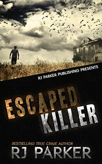 Escaped Killer: True Story of Serial Killer Allan Legere