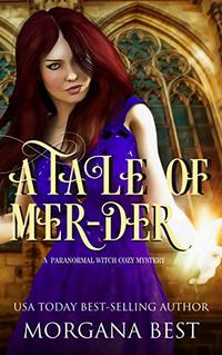 A Tale of Mer-der: A Paranormal Witch Cozy Mystery (His Ghoul Friday Book 1) - Published on Apr, 2019
