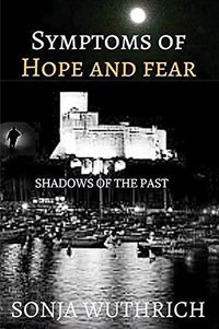 Symptoms of hope and fear: Shadows of the past