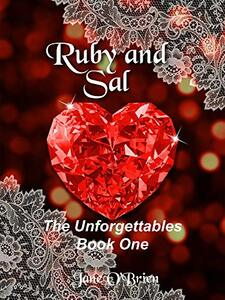 Ruby and Sal (The Unforgettables Book 1) - Published on Feb, 2017