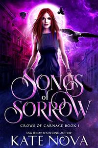 Songs of Sorrow: A Paranormal Reverse Harem Romance (Crows of Carnage Book 1) - Published on Jan, 2020