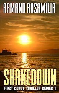 Shake Down (First Coast Thriller Series Book 1)