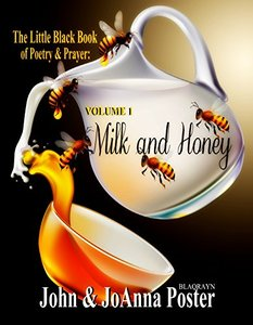 The Little Black Book of Poetry and Prayers: MILK AND HONEY  Volume 1