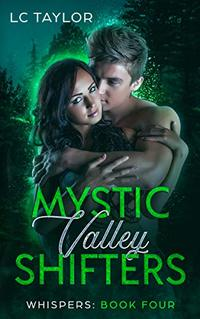 Whispers: Book Four (Mystic Valley Shifters 4) - Published on Jan, 2018