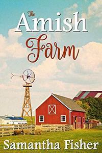Amish Romance: The Amish Farm (Amish Homestead Book 3) - Published on Aug, 2019