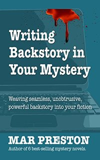 Writing Backstory in Your Mystery Fiction (Writing Your First Mystery  Book 5)