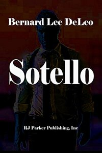 Sotello, Private Investigator (Action Thrillers Book 1)