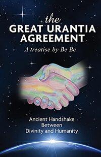 The Great Urantia Agreement: Ancient Handshake Between Divinity and Humanity