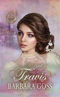 A Bride for Travis (The Proxy Brides Book 10)