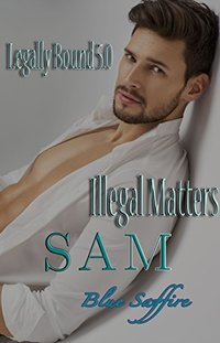 Legally Bound 5.0: Sam Illegal Matters