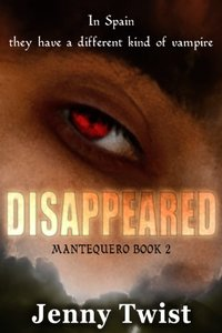 Disappeared: MANTEQUERO BOOK 2 (The Mantequero Series) - Published on Jan, 2014