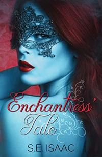 Enchantress' Tale (Fates Intertwined Series Book 3)