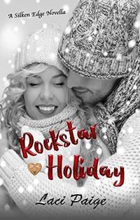 Rockstar Holiday: A Silken Edge (Sinful Souls) Novella, #2 - Published on Jan, 2020