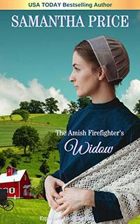 The Amish Firefighter's Widow (Expectant Amish Widows Book 8) - Published on Jul, 2016