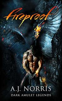 Fireproof (Dark Amulet Legends Book 1)
