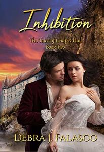 Inhibition: The Tales of Chapel Hall, Book Two