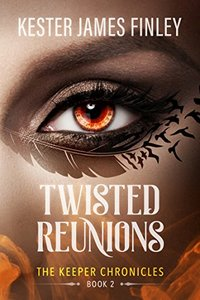 Twisted Reunions (The Keeper Chronicles, Book 2)