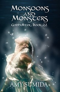 Monsoons and Monsters: Godhunter Book 22